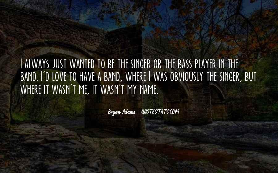 Bryan Adams Quotes #426137