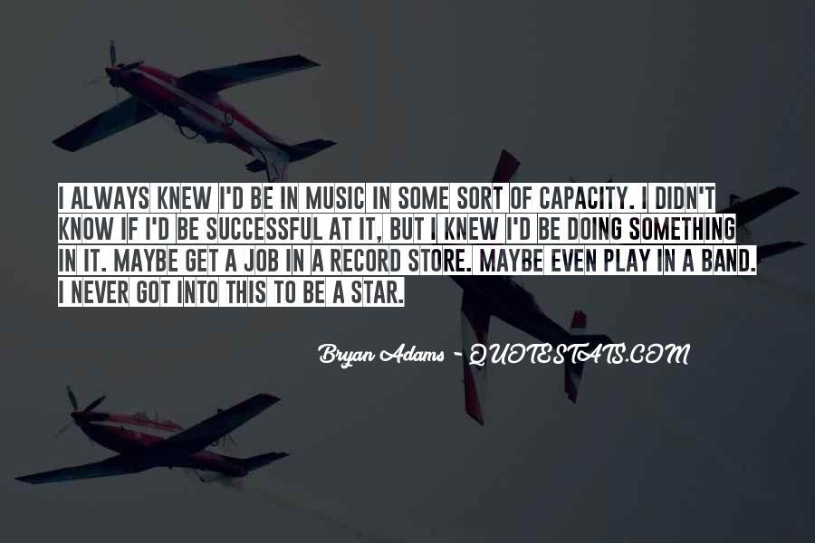 Bryan Adams Quotes #716961
