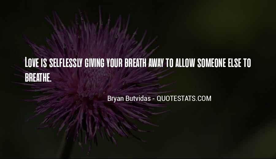 Bryan Butvidas Quotes #321479