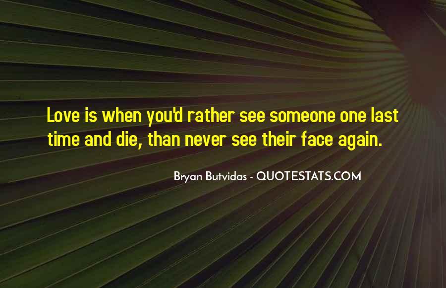 Bryan Butvidas Quotes #871244