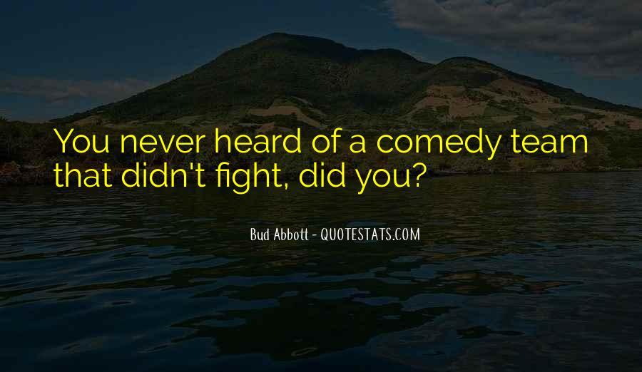 Bud Abbott Quotes #1492750