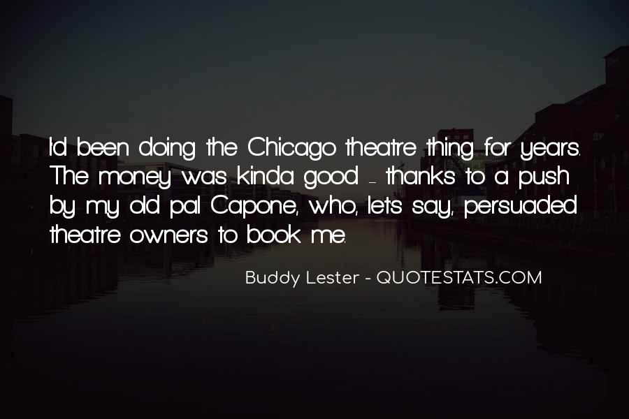 Buddy Lester Quotes #851710