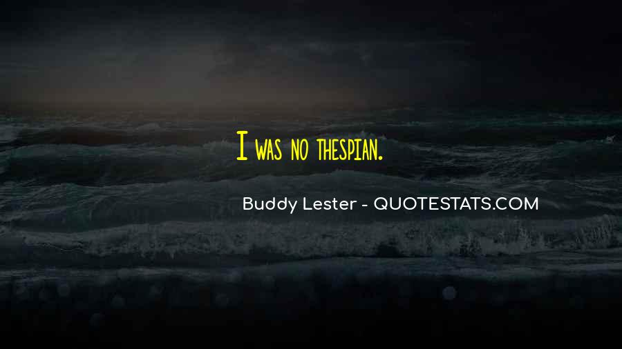 Buddy Lester Quotes #858527