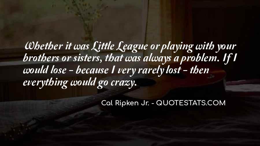 Cal Ripken Jr. Quotes #1045368