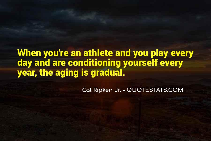 Cal Ripken Jr. Quotes #1257791