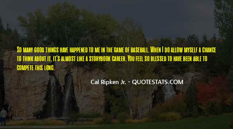 Cal Ripken Jr. Quotes #1522983
