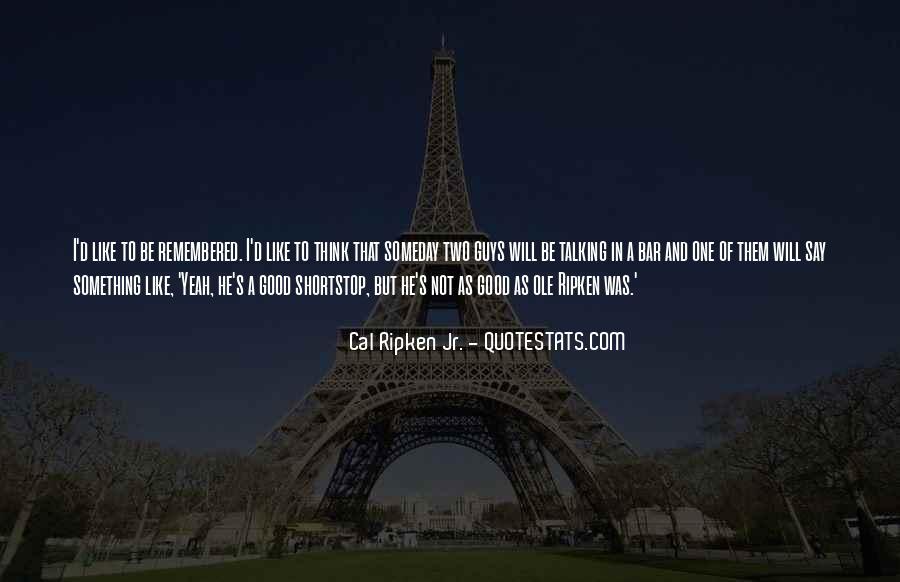 Cal Ripken Jr. Quotes #1682006