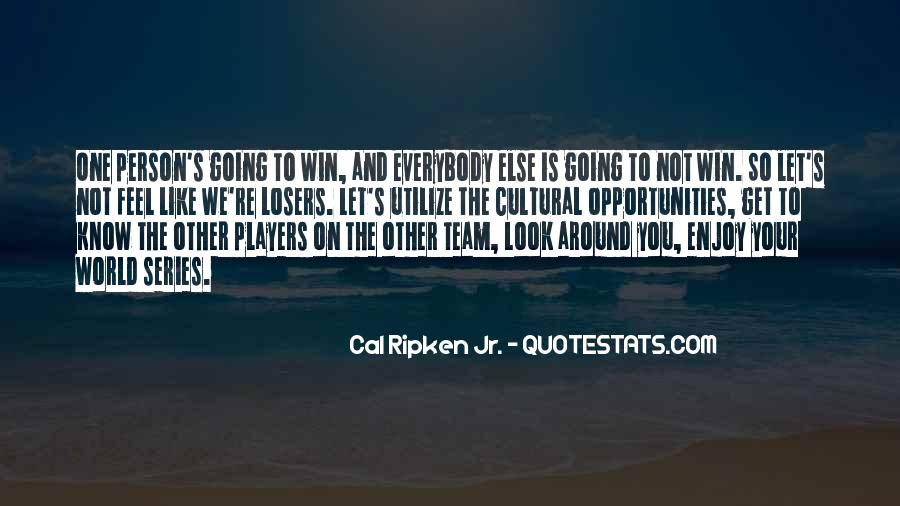 Cal Ripken Jr. Quotes #1699812