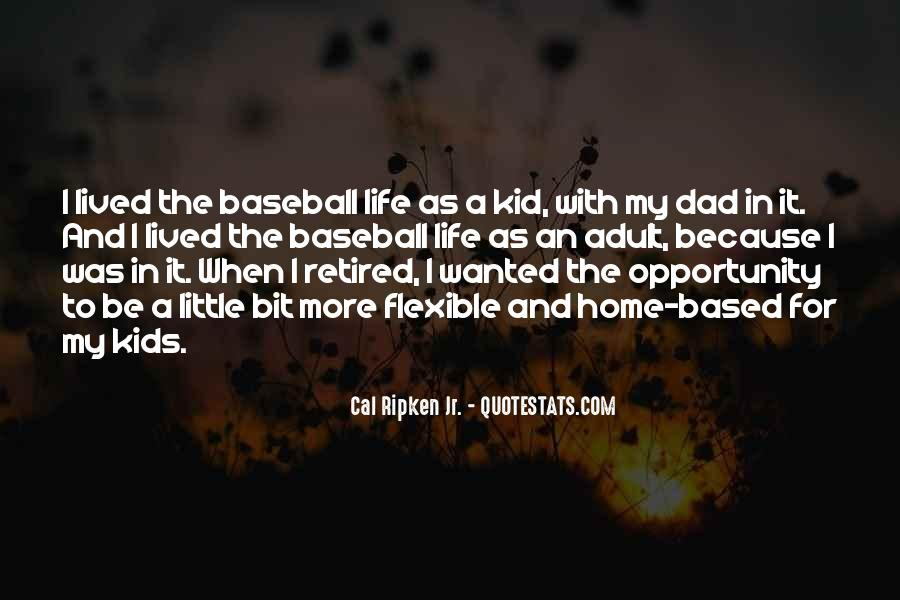 Cal Ripken Jr. Quotes #658582