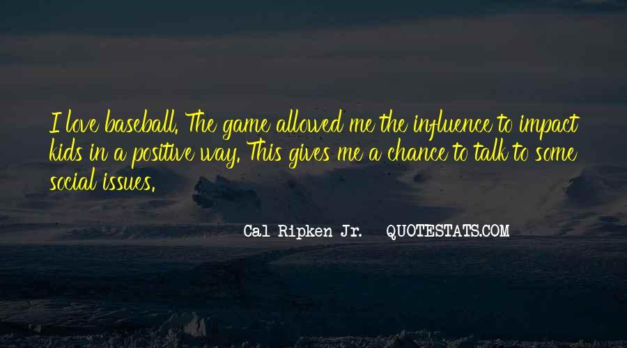 Cal Ripken Jr. Quotes #736941
