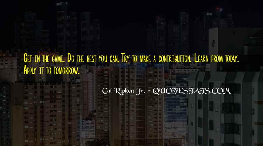 Cal Ripken Jr. Quotes #854893