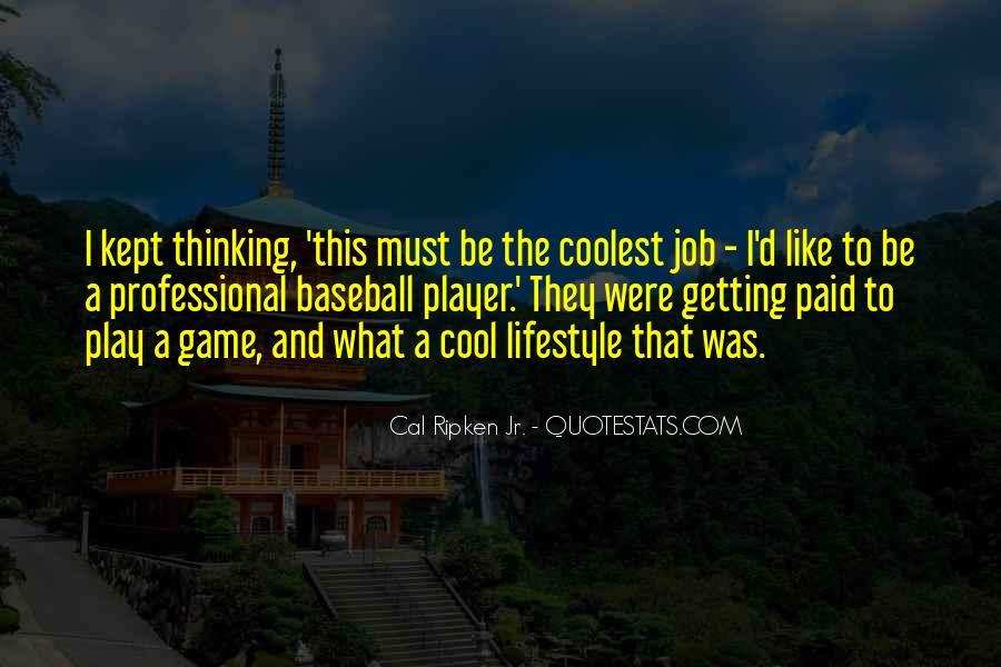 Cal Ripken Jr. Quotes #895451