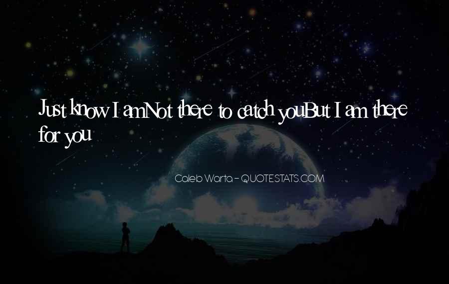 Caleb Warta Quotes #1255517