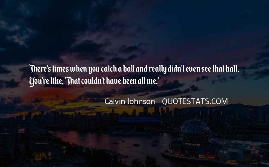 Calvin Johnson Quotes #360529