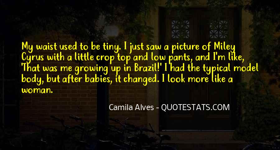 Camila Alves Quotes #1807687