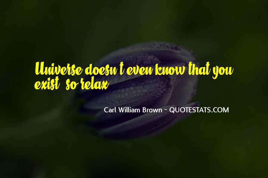 Carl William Brown Quotes #1167920