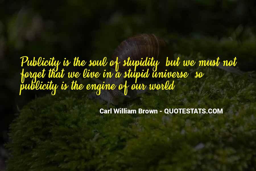 Carl William Brown Quotes #944018