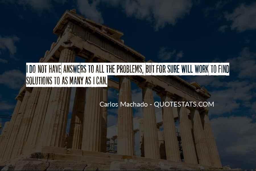 Carlos Machado Quotes #1196645