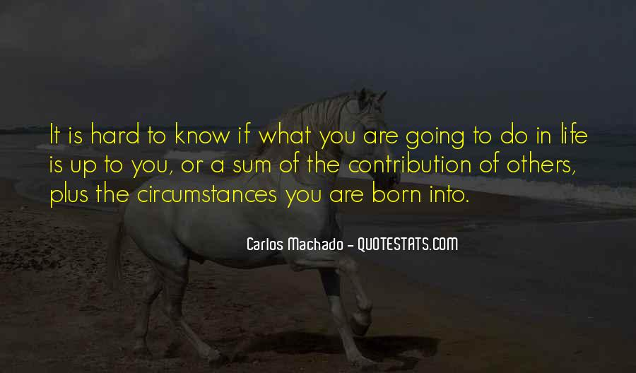 Carlos Machado Quotes #1643172