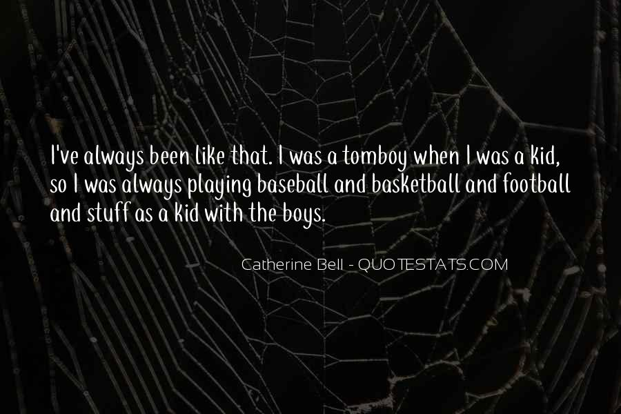 Catherine Bell Quotes #1376297