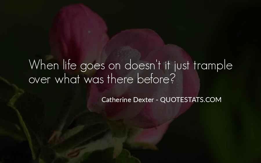 Catherine Dexter Quotes #1001492