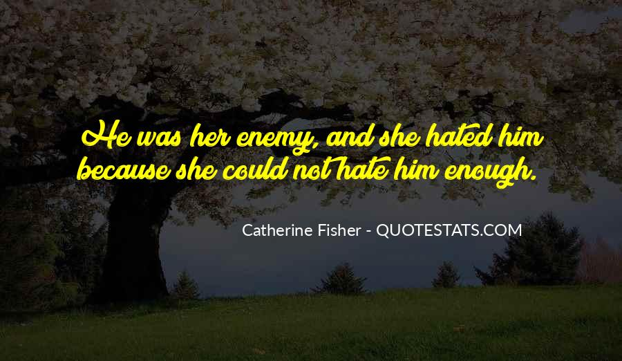 Catherine Fisher Quotes #1542793