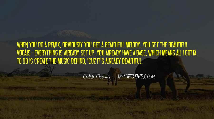 Cedric Gervais Quotes #1516197