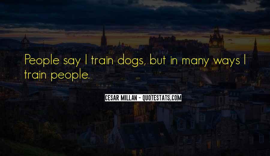 Cesar Millan Quotes #1528362