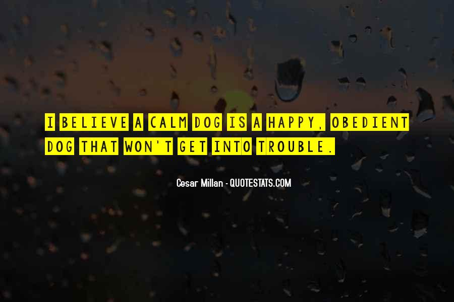 Cesar Millan Quotes #617646