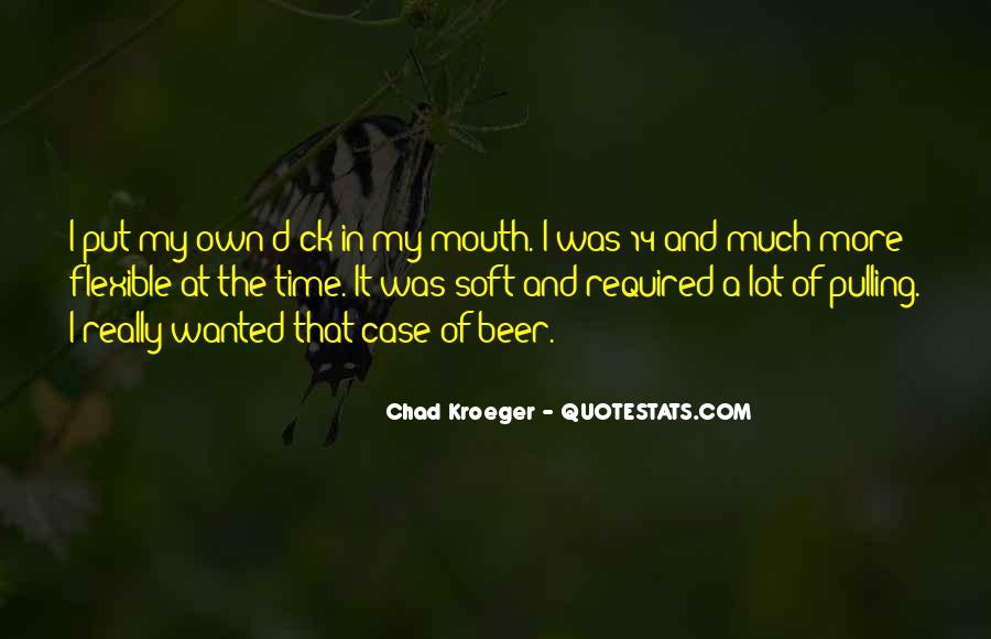 Chad Kroeger Quotes #1194909