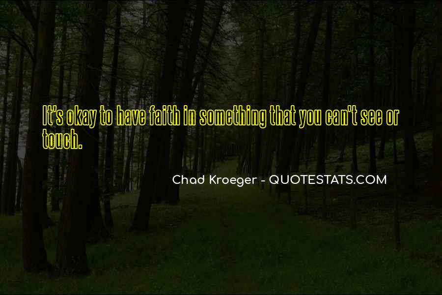 Chad Kroeger Quotes #1498471