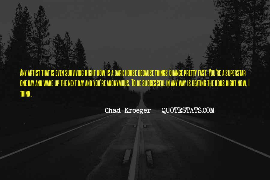 Chad Kroeger Quotes #658335