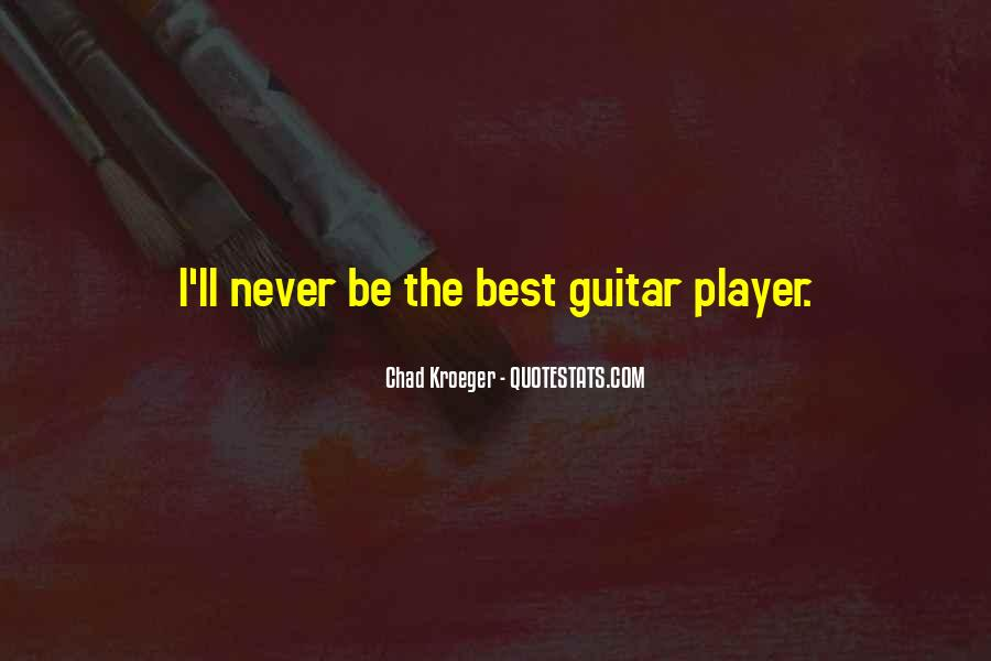 Chad Kroeger Quotes #672333