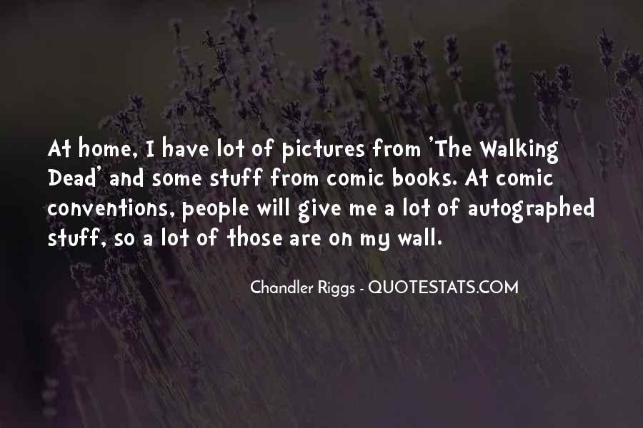 Chandler Riggs Quotes #1774413