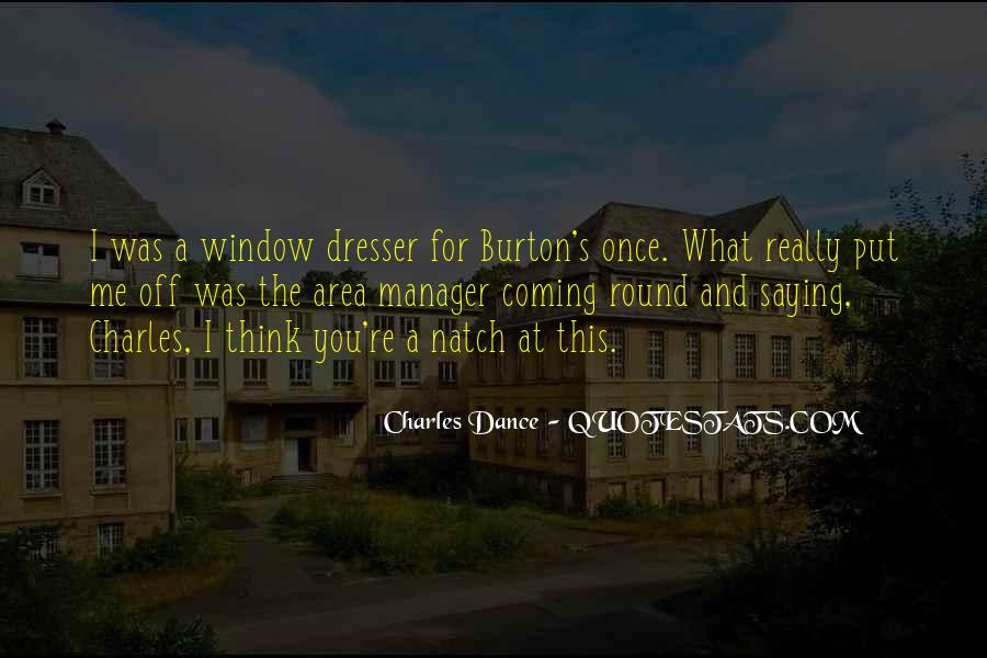Charles Dance Quotes #1292642