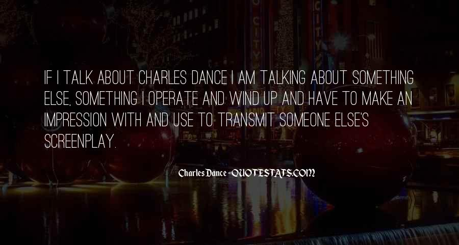 Charles Dance Quotes #1481091