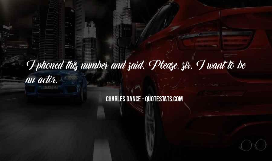 Charles Dance Quotes #1710927