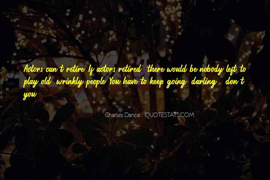 Charles Dance Quotes #779424