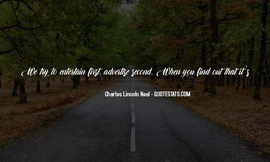 Charles Lincoln Neal Quotes #1008938
