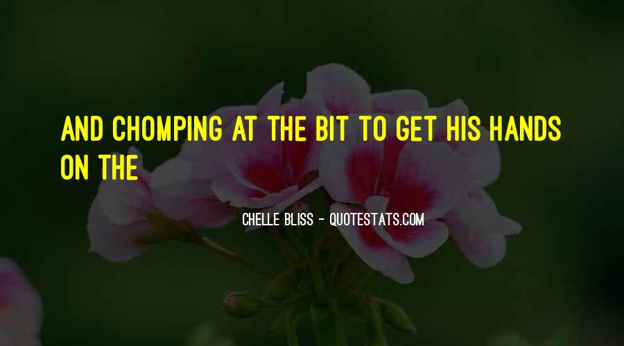 Chelle Bliss Quotes #1552237