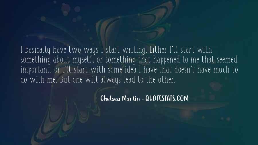 Chelsea Martin Quotes #245239