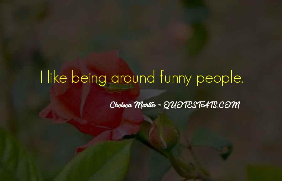 Chelsea Martin Quotes #418330