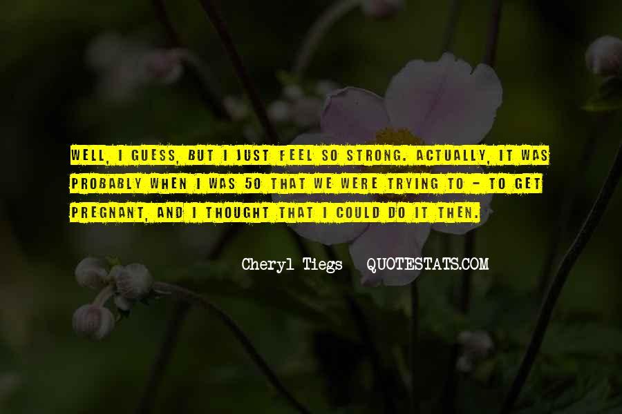Cheryl Tiegs Quotes #1213931