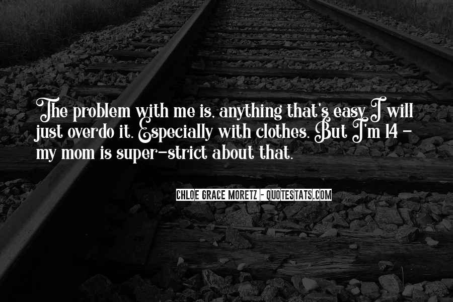 Chloe Grace Moretz Quotes #718624