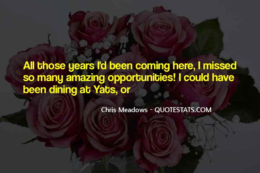 Chris Meadows Quotes #963933