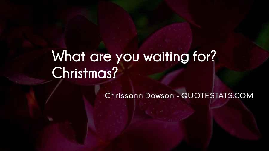 Chrissann Dawson Quotes #1339544