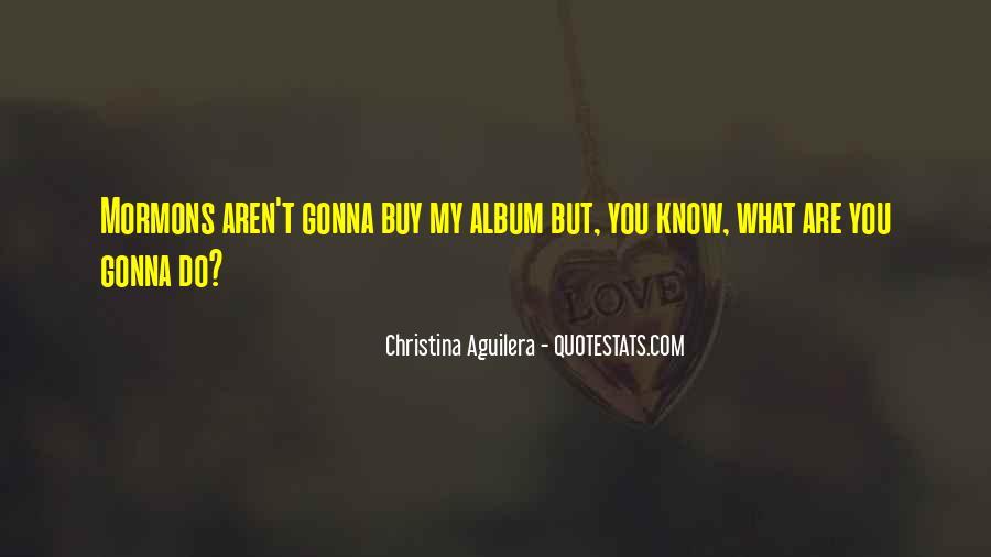 Christina Aguilera Quotes #1764923