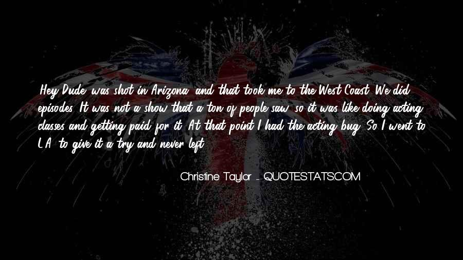 Christine Taylor Quotes #1638173