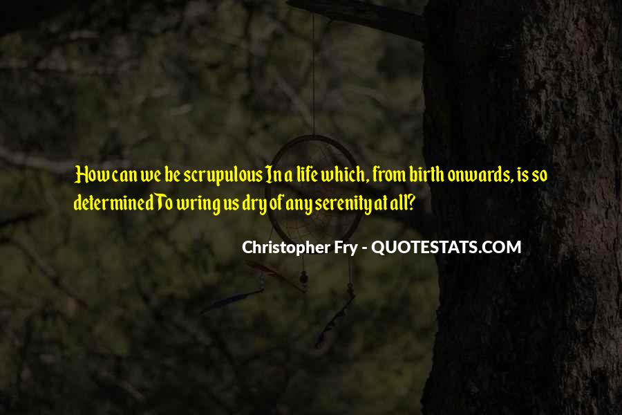 Christopher Fry Quotes #1161219