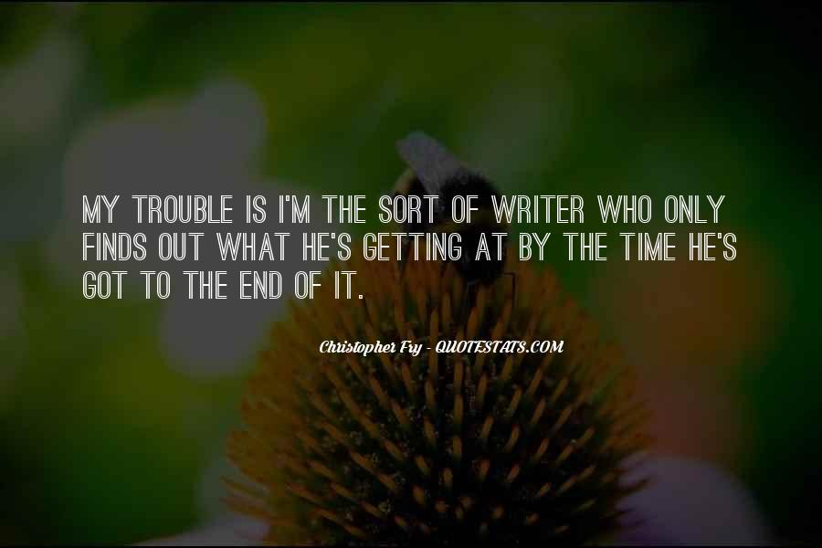 Christopher Fry Quotes #1217446